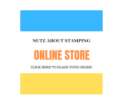 NUTZ ABOUT STAMPING ONLINE STORE